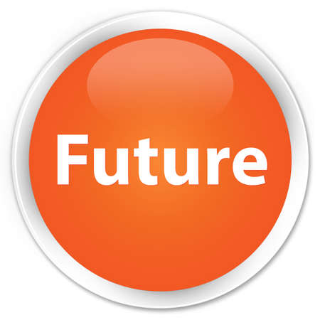 Future isolated on premium orange round button abstract illustration