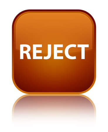 Reject isolated on special brown square button reflected abstract illustration
