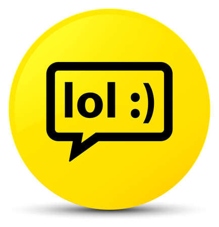 laugh out loud: LOL bubble icon isolated on yellow round button abstract illustration