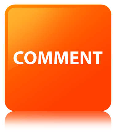 Comment isolated on orange square button reflected abstract illustration