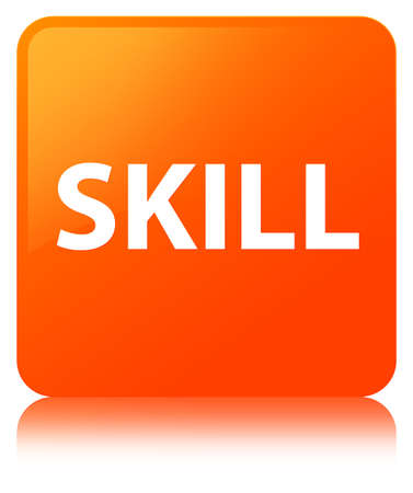 Skill isolated on orange square button reflected abstract illustration