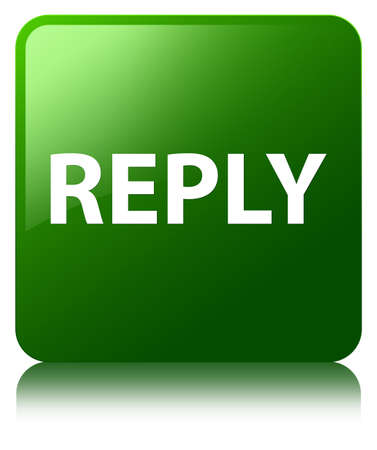 Reply isolated on green square button reflected abstract illustration