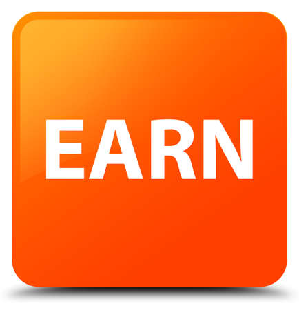 Earn isolated on orange square button abstract illustration