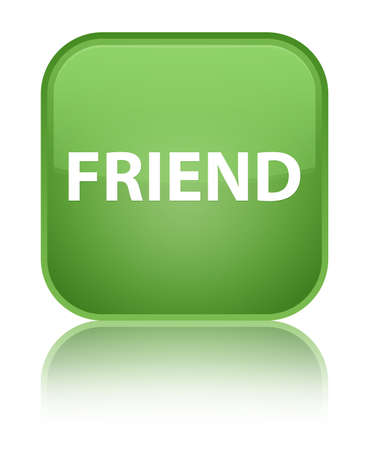 Friend isolated on special soft green square button reflected abstract illustration