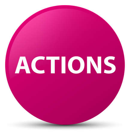 Actions isolated on pink round button abstract illustration