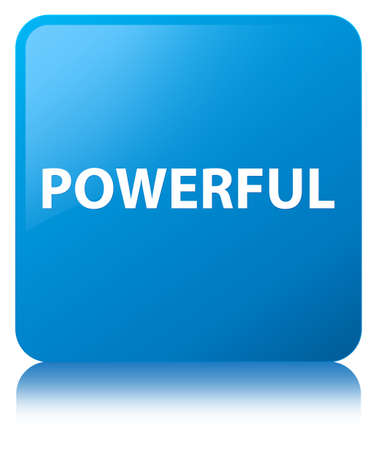 Powerful isolated on cyan blue square button reflected abstract illustration