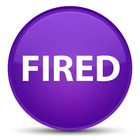 Fired isolated on special purple round button abstract illustration Stock Photo