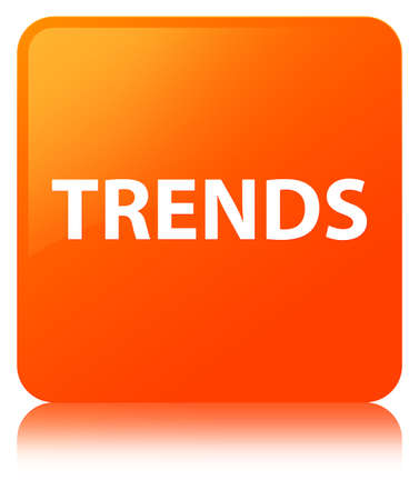Trends isolated on orange square button reflected abstract illustration