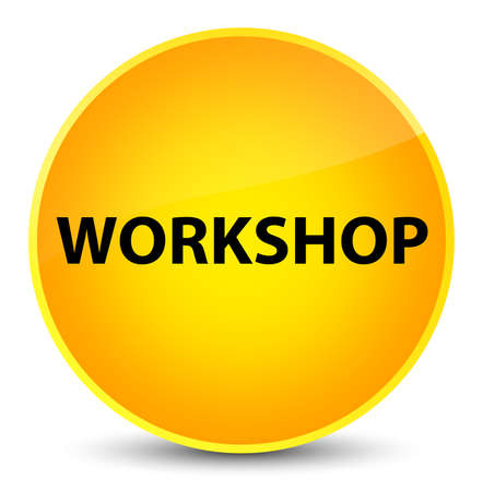 Workshop isolated on elegant yellow round button abstract illustration