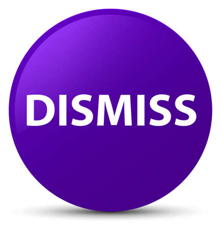Dismiss isolated on purple round button abstract illustration