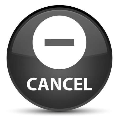 Cancel isolated on special black round button abstract illustration