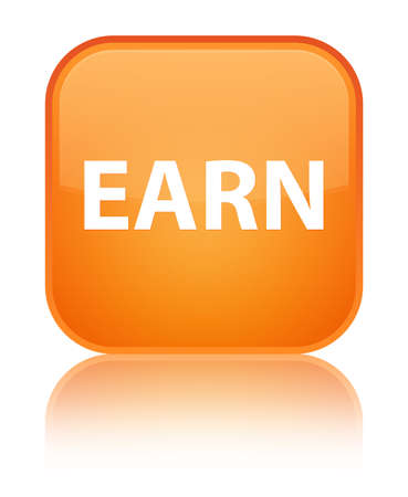 Earn isolated on special orange square button reflected abstract illustration