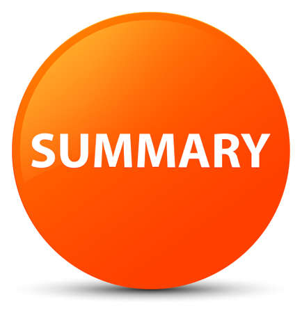 Summary isolated on orange round button abstract illustration