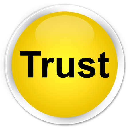 believe: Trust isolated on premium yellow round button abstract illustration