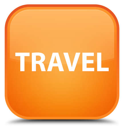 Travel isolated on special orange square button abstract illustration