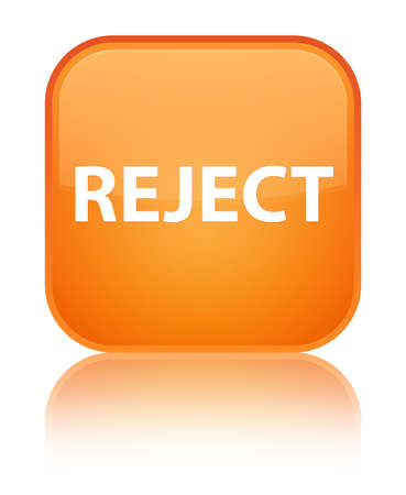 Reject isolated on special orange square button reflected abstract illustration Stock Photo