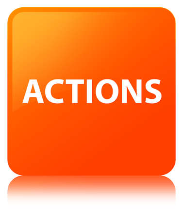 Actions isolated on orange square button reflected abstract illustration Фото со стока