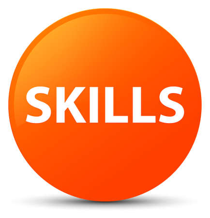 Skills isolated on orange round button abstract illustration