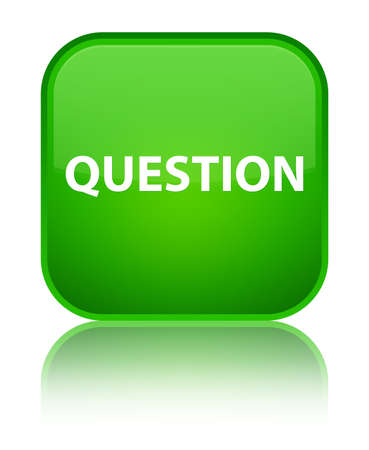 Question isolated on special green square button reflected abstract illustration