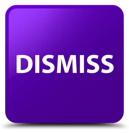 Dismiss isolated on purple square button abstract illustration