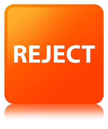 Reject isolated on orange square button reflected abstract illustration