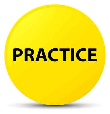 Practice isolated on yellow round button abstract illustration