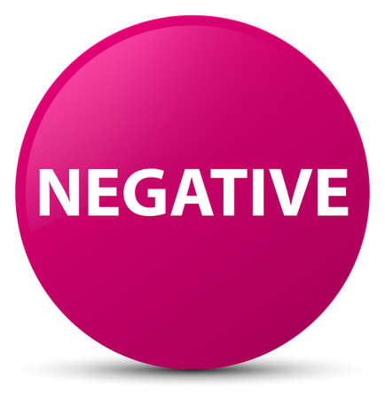 Negative isolated on pink round button abstract illustration Stock Photo