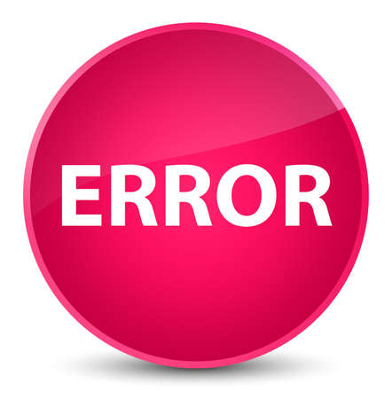 Error isolated on elegant pink round button abstract illustration
