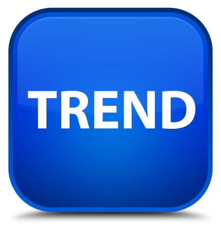Trend isolated on special blue square button abstract illustration Stock Photo