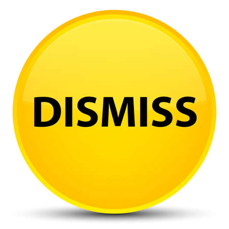 Dismiss isolated on special yellow round button abstract illustration Stock Photo