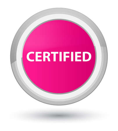 Certified isolated on prime pink round button abstract illustration