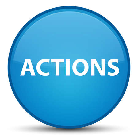 Actions isolated on special cyan blue round button abstract illustration