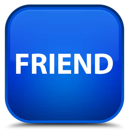 Friend isolated on special blue square button abstract illustration