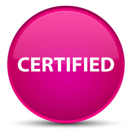 Certified isolated on special pink round button abstract illustration