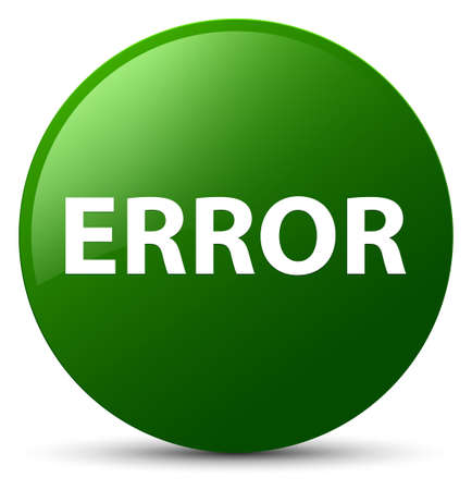 Error isolated on green round button abstract illustration