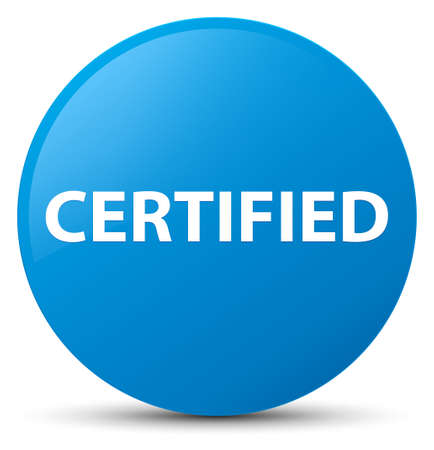 Certified isolated on cyan blue round button abstract illustration