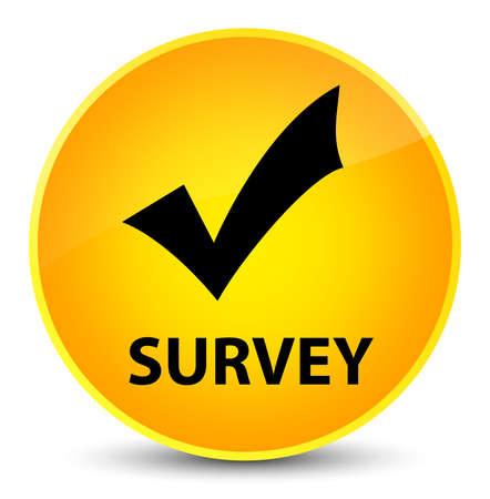 Survey (validate icon) isolated on elegant yellow round button abstract illustration
