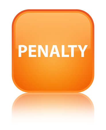 Penalty isolated on special orange square button reflected abstract illustration Stock Photo