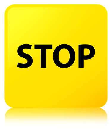 Stop isolated on yellow square button reflected abstract illustration