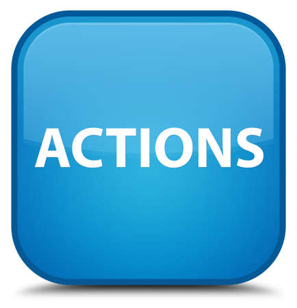 Actions isolated on special cyan blue square button abstract illustration