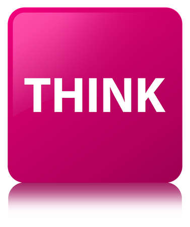 Think isolated on pink square button reflected abstract illustration