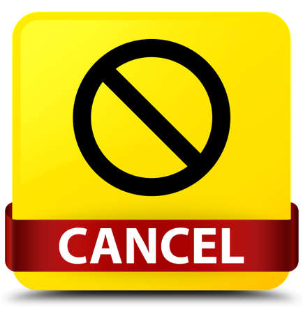 Cancel (prohibition sign icon) isolated on yellow square button with red ribbon in middle abstract illustration
