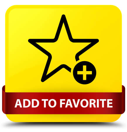 Add to favorite isolated on yellow square button with red ribbon in middle abstract illustration