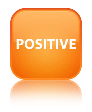 Positive isolated on special orange square button reflected abstract illustration