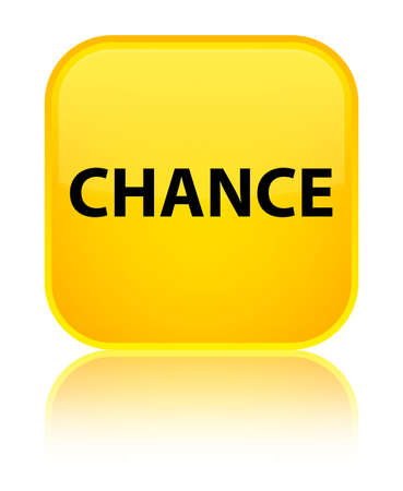 Chance isolated on special yellow square button reflected abstract illustration