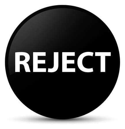 Reject isolated on black round button abstract illustration