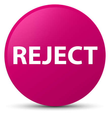 Reject isolated on pink round button abstract illustration