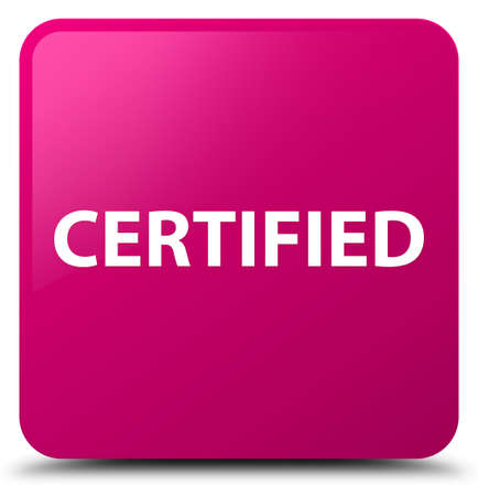 Certified isolated on pink square button abstract illustration