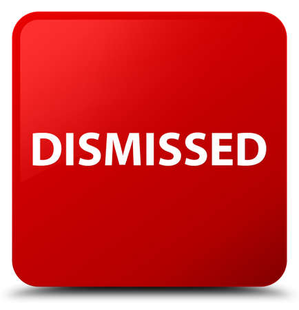 Dismissed isolated on red square button abstract illustration Stock Photo
