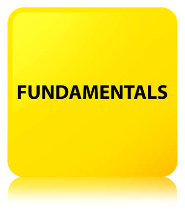 Fundamentals isolated on yellow square button reflected abstract illustration